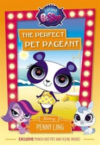 Book Littlest Pet Shop: The Perfect Pet Pageant: Starring Penny Ling by Lisa Shea