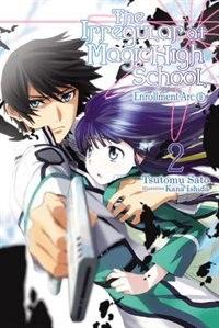Book The Irregular At Magic High School, Vol. 2 (light Novel): Enrollment Arc, Part Ii by Tsutomu Satou