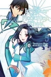 The Irregular At Magic High School, Vol. 5 (light Novel)