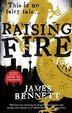 Raising Fire by James Bennett