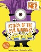 Despicable Me 2: Attack Of The Evil Minions!