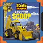 Bob The Builder: Sky-high Scoop