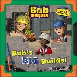 Book Bob The Builder: Bob's Big Builds! by Cindy Lucci