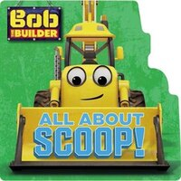 Bob The Builder: All About Scoop!