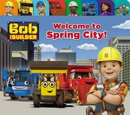 Book Bob The Builder: Welcome To Spring City! by Cindy Lucci