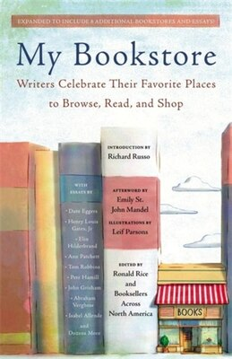 Book My Bookstore: Writers Celebrate Their Favorite Places To Browse, Read, And Shop by Ronald Rice