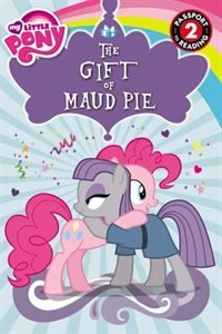 Book My Little Pony: The Gift Of Maud Pie by Jennifer Fox