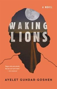 Book Waking Lions by Ayelet Gundar-goshen