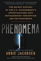 Phenomena: The Secret History Of The U.s. Government's Investigations Into Extrasensory Perception…