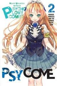 Psycome, Vol. 2 (light Novel): Murder Princess And The Summer Death Camp