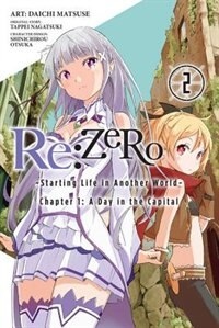 Re:zero -starting Life In Another World-, Chapter 1: A Day In The Capital, Vol. 2 (manga): Chapter 1: A Day In The Capital by Tappei Nagatsuki