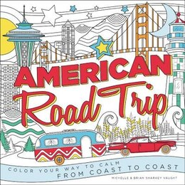 Book American Road Trip: Color Your Way To Calm From Coast To Coast by Brian Sharkey Vaught