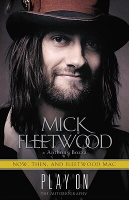 Book Play On: Now, Then, And Fleetwood Mac: The Autobiography by Mick Fleetwood