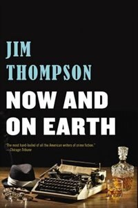 Book Now And On Earth by Jim Thompson