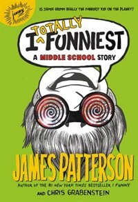 Book I Totally Funniest: A Middle School Story by James Patterson