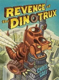 Book Revenge Of The Dinotrux by Chris Gall