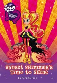 Book My Little Pony:  Equestria Girls: Sunset Shimmer's Time To Shine by Perdita Finn