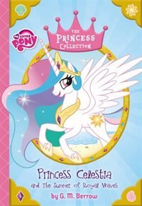 Book My Little Pony:  Princess Celestia And The Summer Of Royal Waves: The Princess Collection by G. M. Berrow