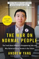The War On Normal People: The Truth About America's Disappearing Jobs And Why Universal Basic…