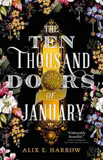 The Ten Thousand Doors Of January by Alix E. Harrow