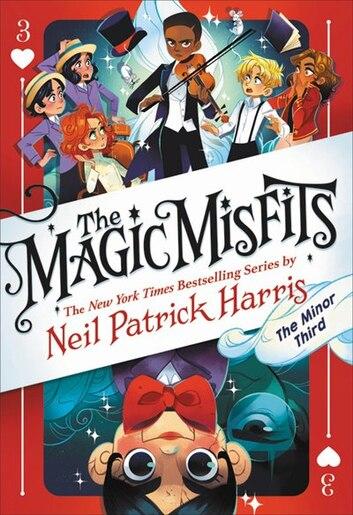 The Magic Misfits: The Minor Third by Neil Patrick Harris