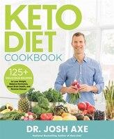 Keto Diet Cookbook: 125+ Delicious Recipes To Lose Weight, Balance Hormones, Boost Brain Health…