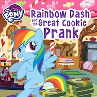 My Little Pony: Rainbow Dash And The Great Cookie Prank