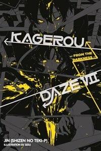 Kagerou Daze, Vol. 7 (light Novel): From The Darkness
