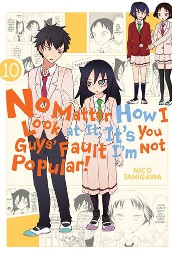 No Matter How I Look At It, It's You Guys' Fault I'm Not Popular!, Vol. 10 de Nico Tanigawa