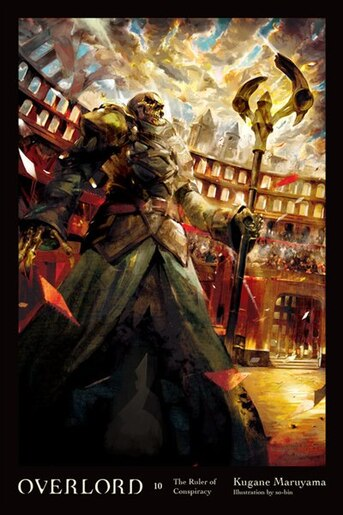 Overlord, Vol  10 (light novel): The Ruler Of Conspiracy