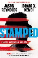 Stamped: Racism, Antiracism, And You: A Remix Of The National Book Award-winning Stamped From The…