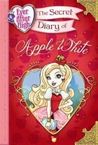 Ever After High: The Secret Diary Of Apple White