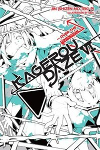 Kagerou Daze, Vol. 6 (light Novel): Over The Dimension