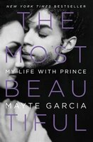 Book The Most Beautiful: My Life With Prince by Mayte Garcia