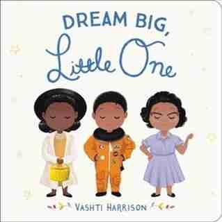 Dream Big, Little One de Vashti Harrison