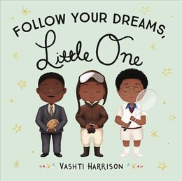 Book Follow Your Dreams, Little One by Vashti Harrison