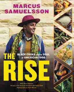 The Rise: Black Cooks And The Soul Of American Food: A Cookbook by Marcus Samuelsson