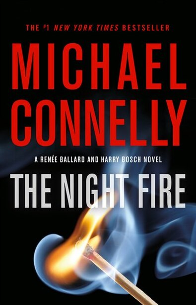 The Night Fire by Michael Connelly