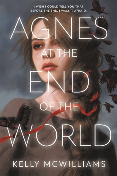 Agnes At The End Of The World by Kelly Mcwilliams