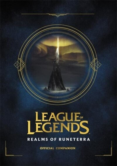 League Of Legends: Realms Of Runeterra (official Companion) by Riot Games