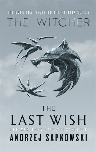 The Last Wish: Introducing The Witcher by Andrzej Sapkowski