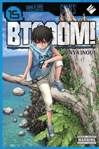 Btooom!, Vol. 15 by Junya Inoue