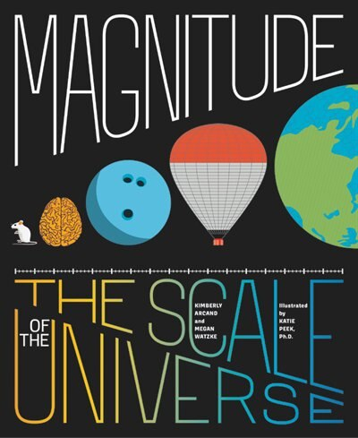 Magnitude: The Scale Of The Universe by Megan Watzke