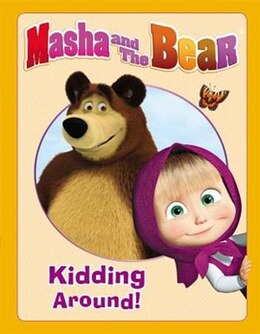 Book Masha And The Bear: Kidding Around by Lauren Forte