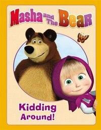 Masha And The Bear: Kidding Around