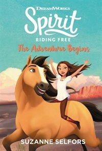 Book Spirit Riding Free: The Adventure Begins by Suzanne Selfors