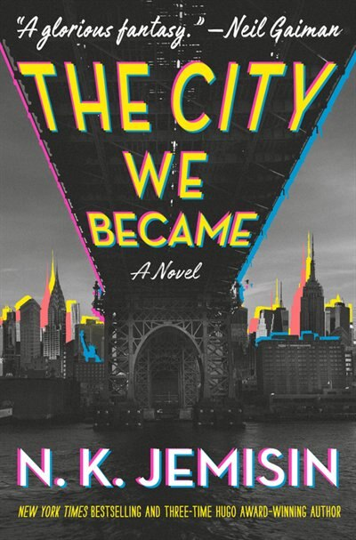 The City We Became: A Novel by N. K. Jemisin