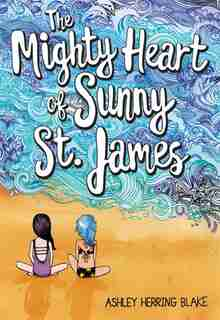 The Mighty Heart Of Sunny St. James de Ashley Herring Blake