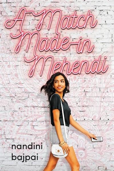 A Match Made In Mehendi by Nandini Bajpai