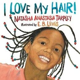 Book I Love My Hair! by Natasha Anastasia Tarpley